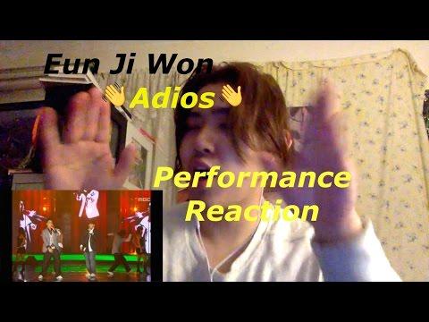 Eun Ji Won Adios Performance Reaction