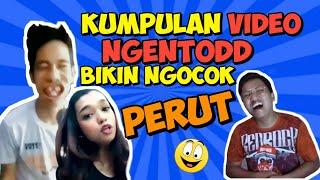 KUMPULAN VIDEO NGENTOD BIKIN NGOCOK PERUT