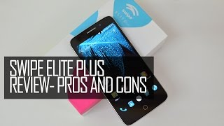 Swipe Elite Plus Full Review- Pros and Cons