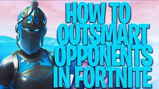 How to Become a SMARTER Fortnite Player (How to Get Better Tips)