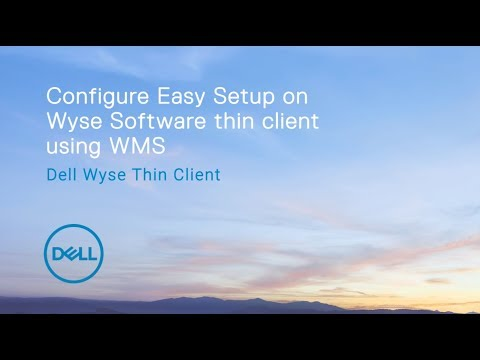 configure-wyse-easy-setup-on-wyse-software-thin-client-using-wms