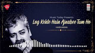 Log Kehte Hain Ajnabee Tum Ho | Ghazal | Hariharan | Music Today
