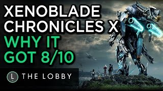 Why Xenoblade Chronicles X Got 8/10 - The Lobby