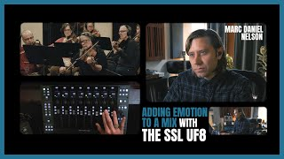 SSL X Marc Daniel Nelson: Adding emotion to a mix with UF8