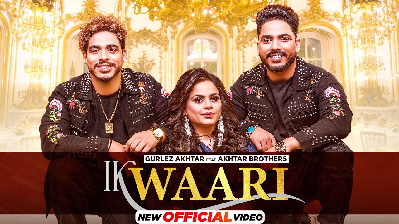Download The Classic Live| Ik Waari (Official Video)| Gurlez Akhtar Ft Akhtar Brothers |New Punjabi Song 2021