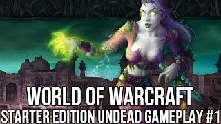 World of Warcraft Starter Edition: Undead Gameplay #1