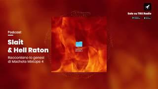 Slait & Hell Raton raccontano la genesi di Machete Mixtape 4