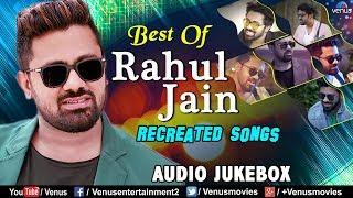 Best Of Rahul Jain Recreated Songs | Superhit Hindi Songs | Evergreen Bollywood Romantic Songs