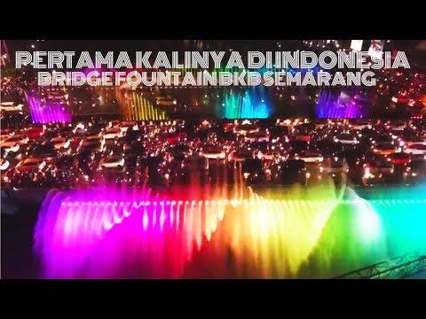 PERESMIAN BRIDGE FOUNTAIN SAMBUT PERGANTIAN TAHUN DI SEMARANG