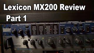 Lexicon MX200 Review Part 1: Reverbs