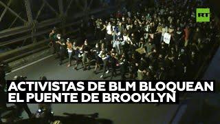 Manifestantes de BLM bloquean el puente Brooklyn en demanda de justicia para Breonna Taylor