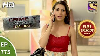 Crime Patrol Dial 100 - Ep 775 - Full Episode - 11th May, 2018