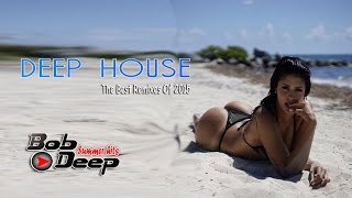 Deep House  The Best Remixes of 2015 Dep Cafe sound 1 aurora set Bob Deep mix