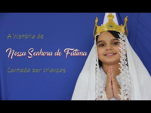 História de Nossa Senhora de Fátima [contada por crianças]