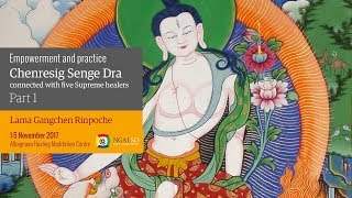 Empowerment and practice of Chenresig Senge connected with five Supreme healers (English – Italian) – 1/5 November 2017