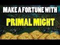 Make A WoW Gold Fortune : Primal Might!