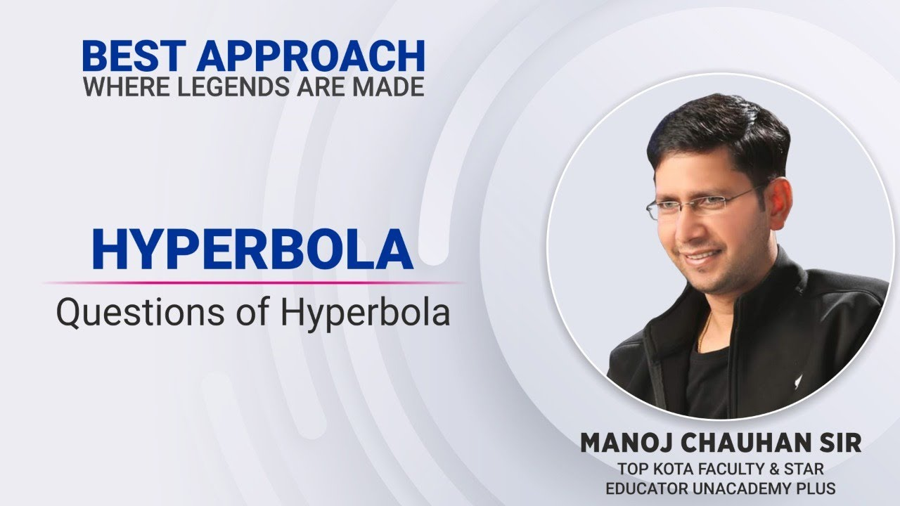 🔥 JEE Mathematics   Que. on Hyperbola - 2   by Manoj Chauhan Sir - Best Approach 🔥