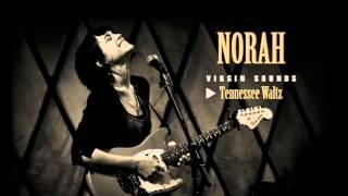 Norah Jones - Tennessee Waltz -  Virgin Sounds