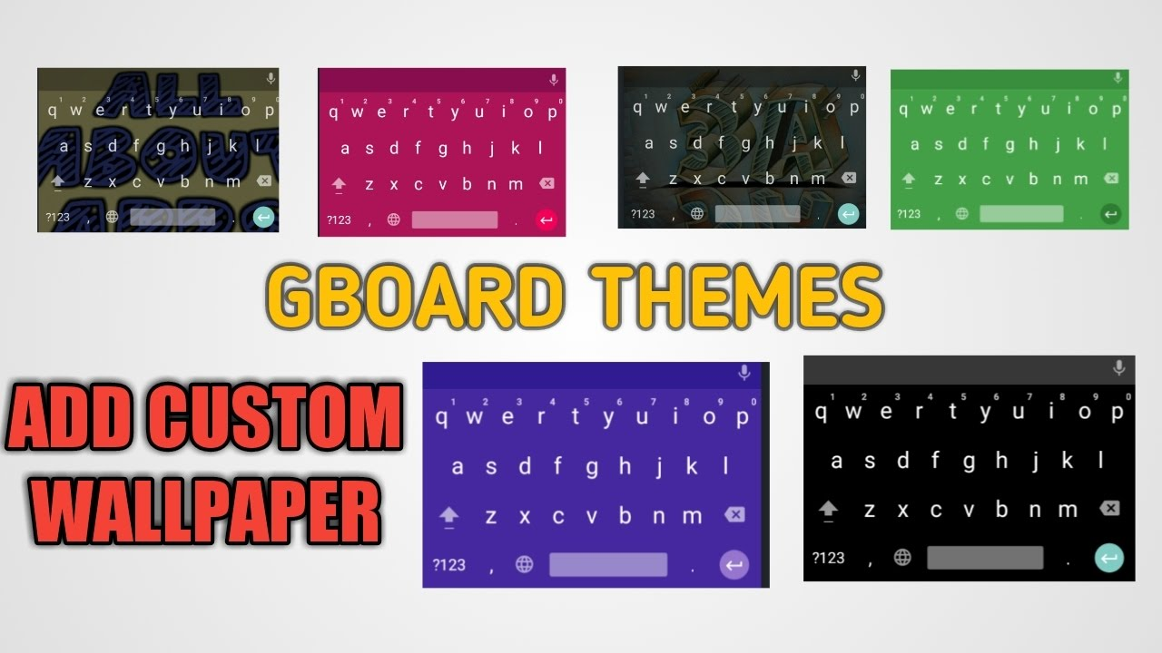Gboard Themes | Change Keyboard Color | How to Add custom wallpaper to your  Keyboard