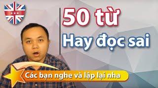 50 từ kinh điển nhiều người hay đọc sai
