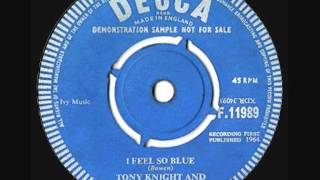Tony Knight & The Live Wires -  I Feel So Blue - 1964 45rpm