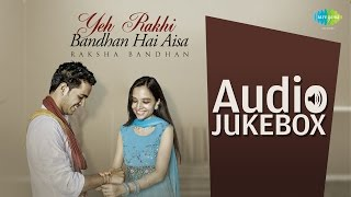 Raksha Bandhan Special | Superhit Songs | Behna Ne Bhai Ki Kalai Se | Audio Jukebox