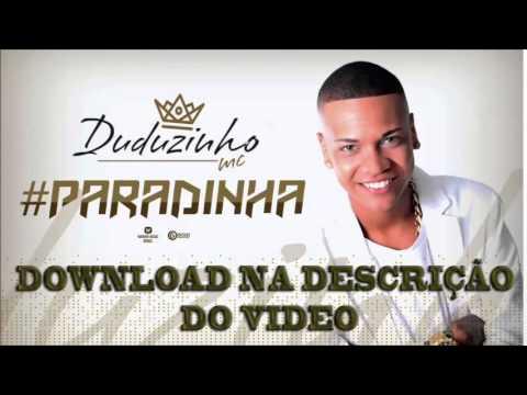 DOWNLOAD MC DUDUZINHO PARADINHA