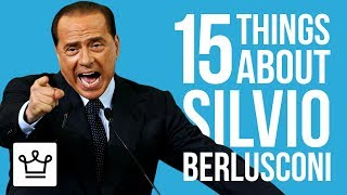 15 Things You Didn't Know About Silvio Berlusconi