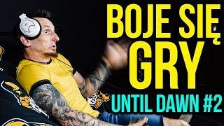 BOJE SIĘ W TO GRAĆ... (Until Dawn #2)