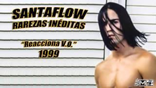 Santaflow - Reacciona (V.O. Rap1999)