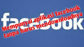 Gambar cover Mempunyai aplikasi Fb tanpa harus download