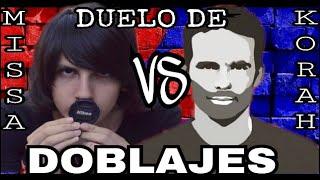 Duelo De Dobladores (MissaSinfonia Vs Korah)   México Vs España
