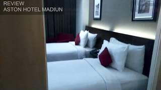 Review Aston Hotel Madiun, Jawa Timur (Hotel Bintang 4)