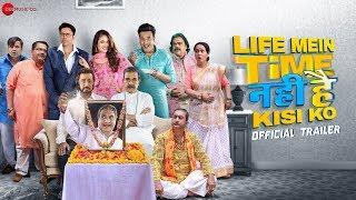 Life Mein Time Nahi Hai Kisi Ko - Trailer | Krushna Abhishek, Rajneesh Duggal, Yuvika Chaudhary