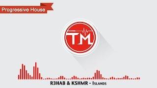 R3HAB KSHMR Islands