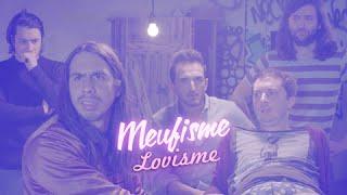 EP 3.6 : LOVISME (Le Meufisme feat les Naïve New Beaters)