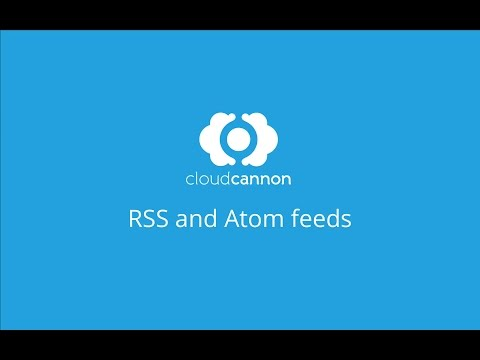 RSS and Atom feeds - CloudCannon Casts