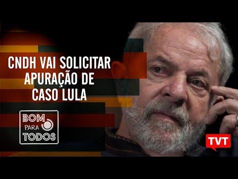 CNDH vai solicitar apuração de caso Lula ao CNMP e CNJ