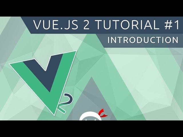 Vue JS 2 Tutorial #1 - Introduction