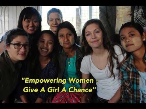 Empowering Women - Give A Girl A Chance