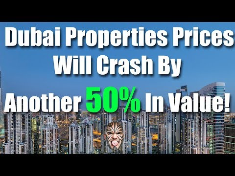 Dubai Properties Prices Will Crash By Another 50% In Value - Here's Why