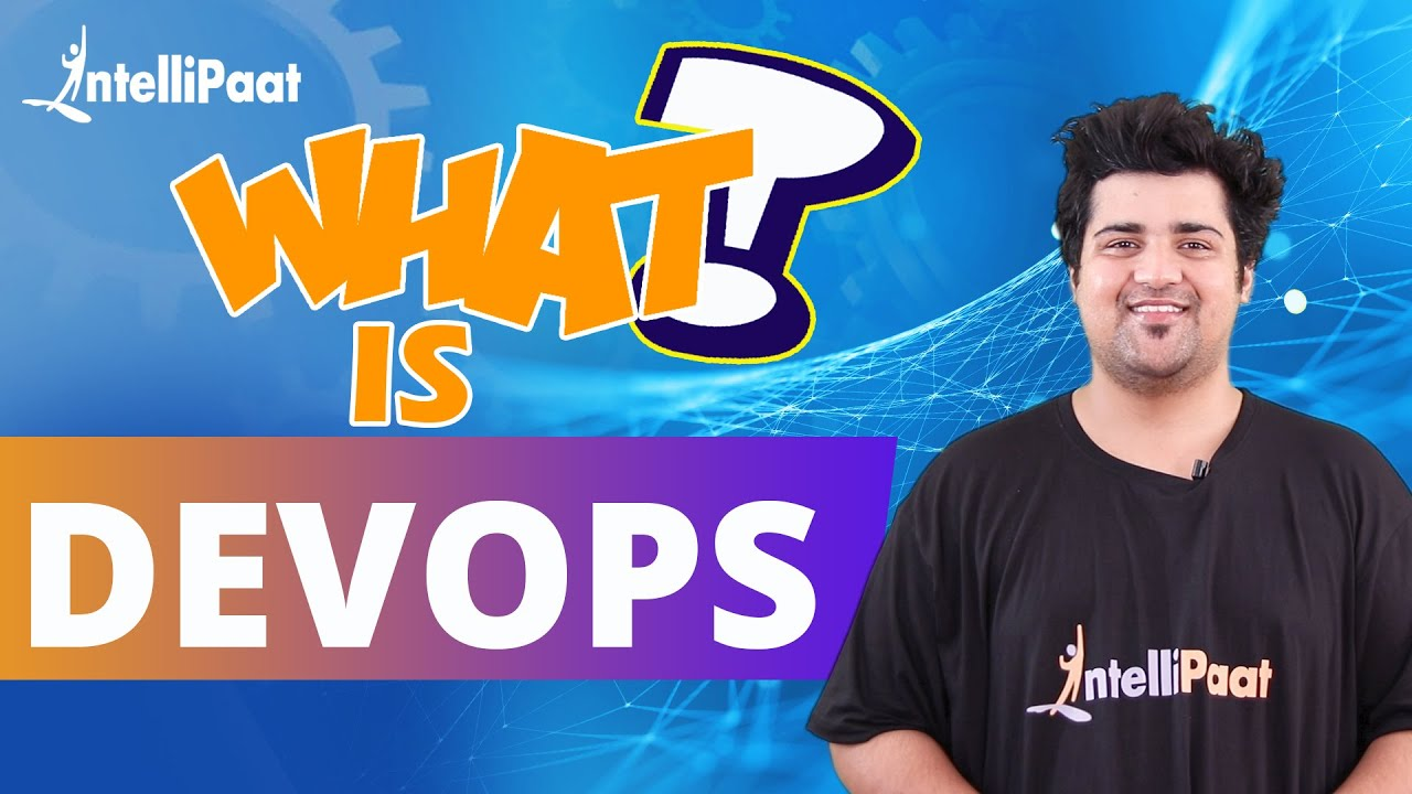 What is DevOps | Introduction to DevOps | Intellipaat