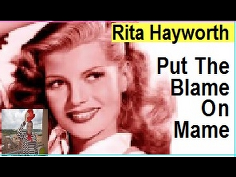 Rita Hayworth   Put The Blame On Mame