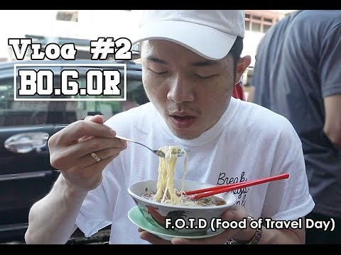 VLOG #2 BOGOR (F.O.T.D Food of Travel Day)