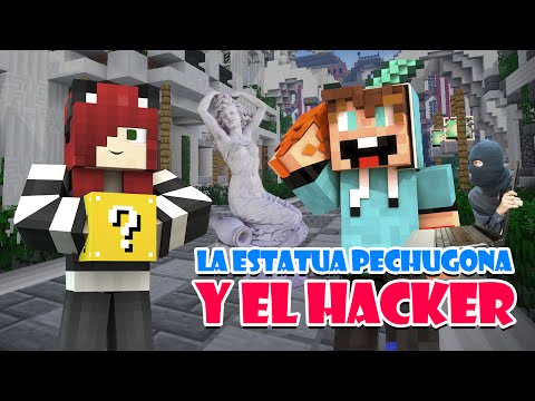 LA ESTATUA PECHUGONA Y EL HACKER | Minecraft