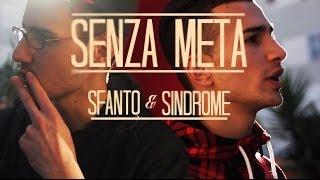 SFANTO & SINDROME - Senza Meta ( OFFICIAL VIDEO )  FULLHD