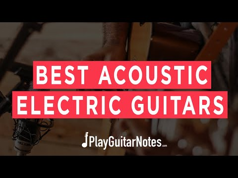 Best Acoustic Electric Guitars - 2021 - Play Guitar Notes