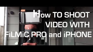 iPhone 5s - how to shoot video with FiLMiC Pro