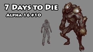 7 Days to die Alpha 16 Number 10
