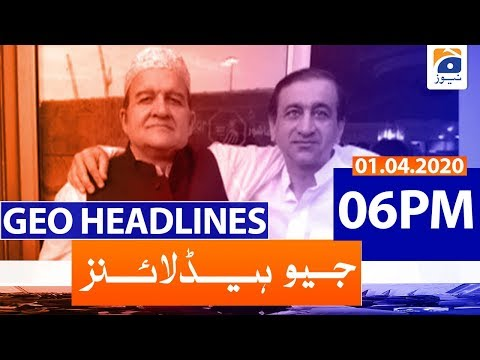 Geo Headlines 06 PM | 1st April 2020